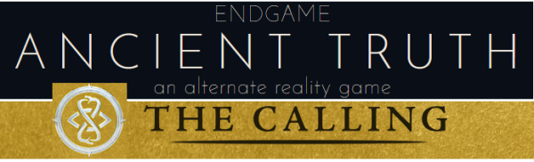 end game - ancient truth and the calling